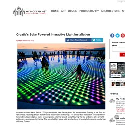 Croatia's Solar Powered Interactive Light Installation
