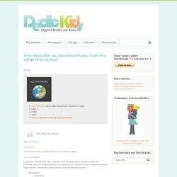Terre Interactive : un atlas interactif pour l'école et le collège (iPad, Android)