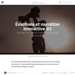 Émotions et narration interactive #2 — Interactivité & Transmedia