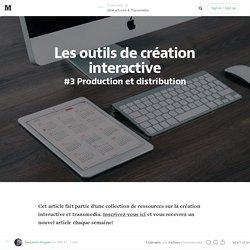 Les outils de création interactive #3 — Interactivité & Transmedia
