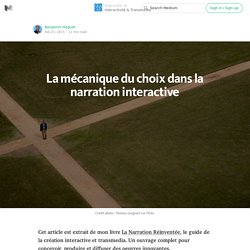 La mécanique du choix dans la narration interactive — Interactivité & Transmedia