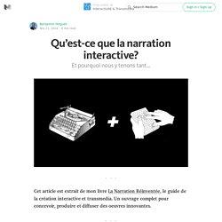 Qu'est-ce que la narration interactive? — Interactivité & Transmedia