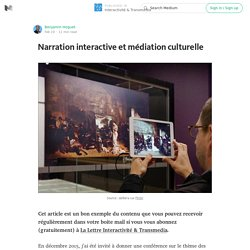 Narration interactive et médiation culturelle — Interactivité & Transmedia