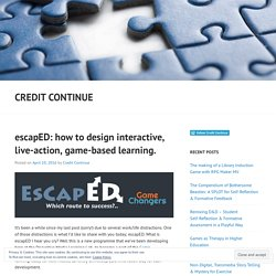 escapED: how to design interactive, live-action, game-based learning. – Credit Continue