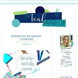 Interactive Notebooks: Literature - The Teal Paperclip