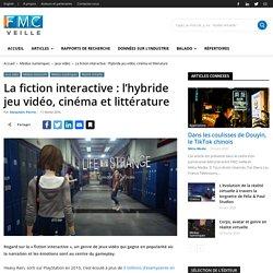 La fiction interactive : l'hybride jeu vidéo, cinéma et littérature