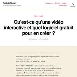 Qu'est-ce qu'une vidéo interactive et quel logiciel gratuit pour en créer ? – Frédéric Pierron