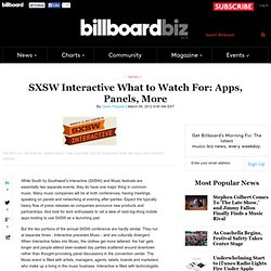 SXSW Interactive What to Watch For: Apps, Panels, More