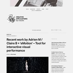 Recent work by Adrien M / Claire B + 'eMotion' - Tool for interactive visual performance