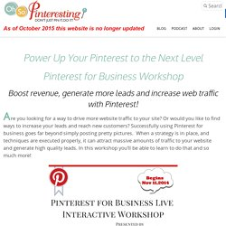 Pinterest for Business Live Interactive Workshop - Oh So Pinteresting