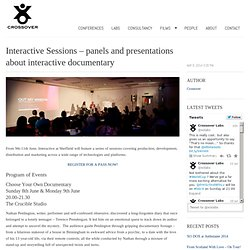 Interactive Sessions – panels and presentations about interactive documentary