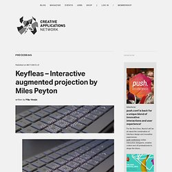Keyfleas - Interactive augmented projection by Miles Peyton (@mlsptn)
