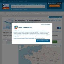 Carte interactive de la qualité de l'eau - UFC-Que Choisir