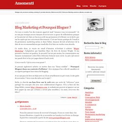 (Amomenti) Blog Marketing et Pourquoi Bloguer ?