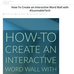 How-To Create an Interactive Word Wall with #ScannableTech