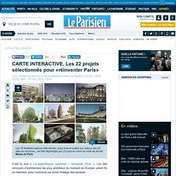 CARTE INTERACTIVE. Les 22 projets sélectionnés pour «réinventer Paris»