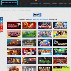 Play Williams Interactive (WMS) and Konami Slots for FUN & FREE - SnazzySlots.com