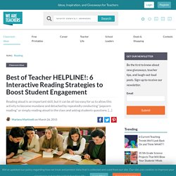 Best of Teacher HELPLINE!: 6 Interactive Reading Strategies to Boost Student Engagement