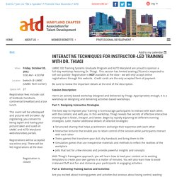 ATD Maryland, Inc. - Interactive Techniques for Instructor-Led Training with Dr. Thiagi