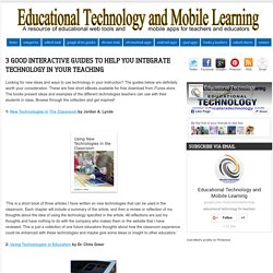 3 Good Interactive Guides to Help You Integrate Technology in Your Teaching