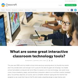 What Are Some Great Interactive Classroom Technology Tools?