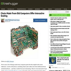 Chairs Made From Old Computers Offer Interactive Seating : TreeHugger