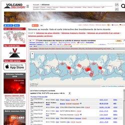Carte interactive des tremblements de terre récents et séismes