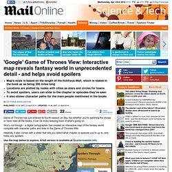 Interactive Game of Thrones map reveals fantasy world in unprecedented detail