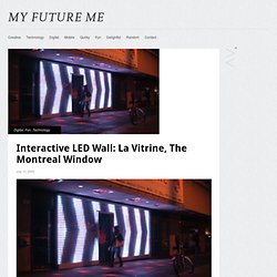 Interactive LED Wall: La Vitrine, The Montreal Window