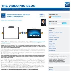 » Interactive Whiteboard and Touch Screen LCD Comparison - The Videopro Blog