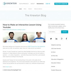 How to Make an Interactive Lesson Using Youtube ? Knewton Blog