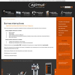 Azimut Communication - Bornes interactives et bornes tactiles