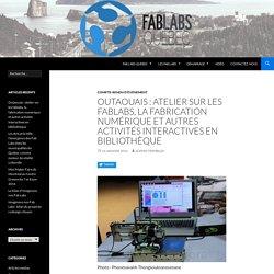 Outaouais : atelier sur les fablabs, la fabrication numérique et autres activités interactives en bibliothèque