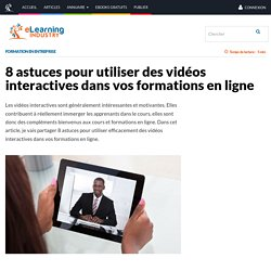 8 astuces pour utiliser des vidéos interactives dans vos formations en ligne - eLearning Industry