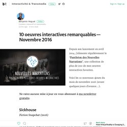 10 oeuvres interactives remarquables — Novembre 2016 – Interactivité & Transmedia – Medium