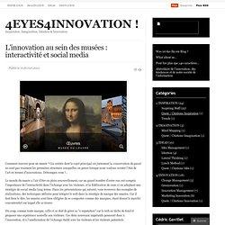L'innovation au sein des musées : interactivité et socialmedia « 4EYES4INNOVATION !