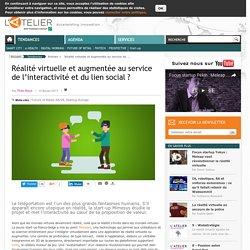 Réalité virtuelle et augmentée au service de l'interactivité et du lien social ?