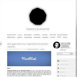e & interactivité blog de design par Geoffrey Dorne » Une application qui rapproche les parents séparés.
