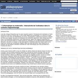 - L'informatique en maternelle : Interactivité de l'ordinateur dans le contexte d'apprentissage.
