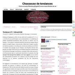 Tendance n°2 : Interactivité