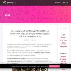 Interactivité et contenus interactifs : Le chaînon manquant de la communication efficace et mémorable