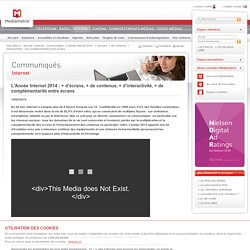 L'Année Internet 2014 : + d'écrans, + de contenus, + d'interactivité, + de complémentarité entre écrans