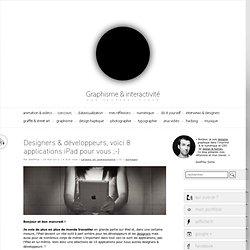 Designers & développeurs, voici 8 applications iPad pour vous ;-)