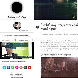 FleshComputer, entre chaire et numérique.