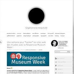 Une semaine pour *hacker* les sites web des musées avec la Responsive Museum Week !