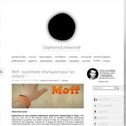 Moff : la première smartwatch pour les enfants !