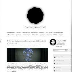 Créer de la typographie avec de l'électricité & un écran.