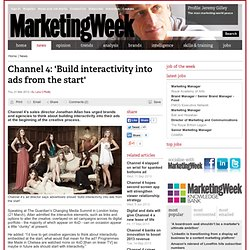 Channel 4: 'Build interactivity into ads from the start'