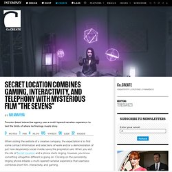 "Secret Location Combines Gaming, Interactivity, and Telephony With Mysterious Film ""The Sevens"""