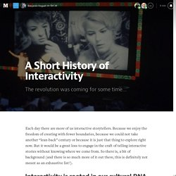 A Short History of Interactivity — Reinventing storytelling